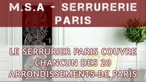 M.S.A - Serrurerie Paris - Serrurier Paris